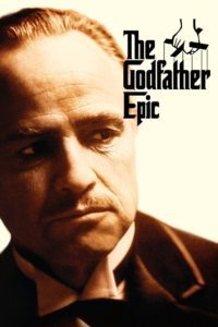 "Poster for the movie ""The Godfather Epic"""