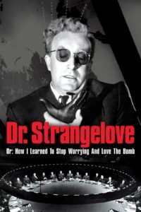 "Poster for the movie ""Dr. Strangelove or: How I Learned to Stop Worrying and Love the Bomb"""
